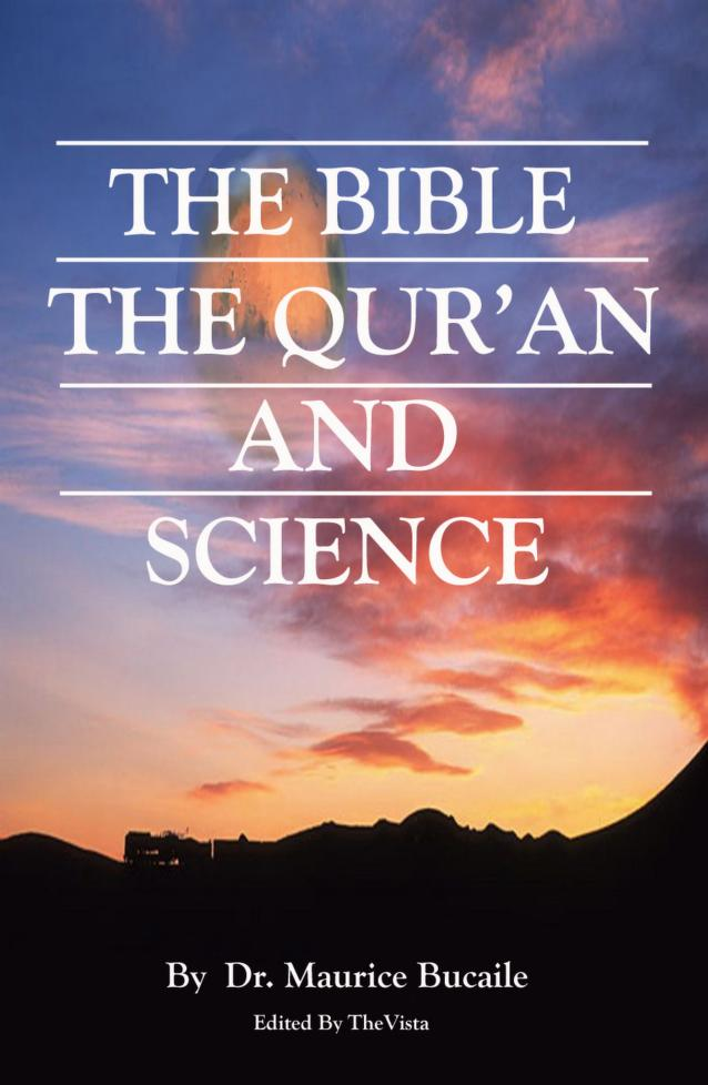 The Bible The Quran And Science By Dr Maurice Bucaille ۔ بائبل قرآن اور سائنس ۔ ماؤریس بوکیلی